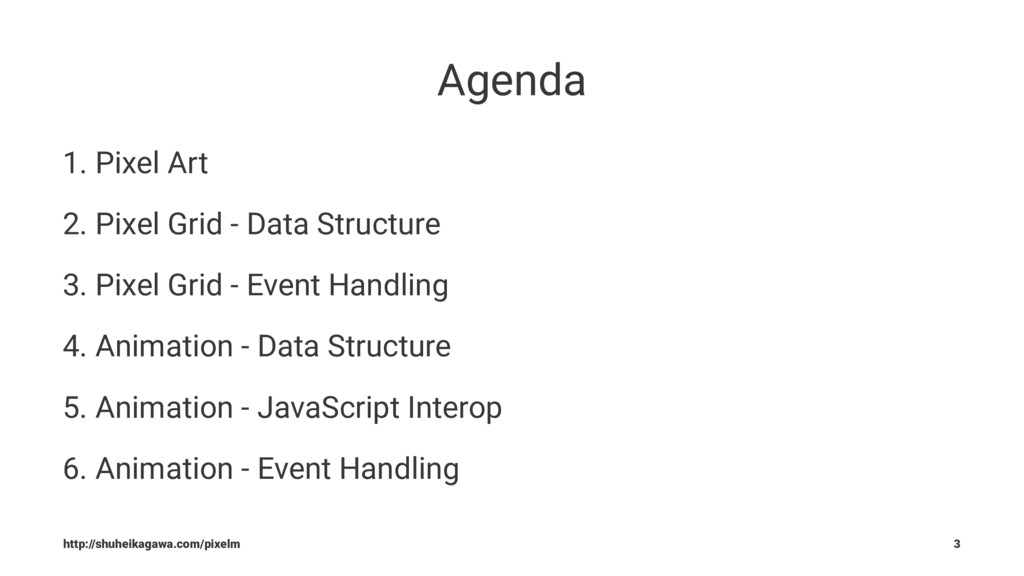 Agenda 1. Pixel Art 2. Pixel Grid - Data Struct...