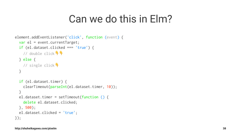 Can we do this in Elm? element.addEventListener...