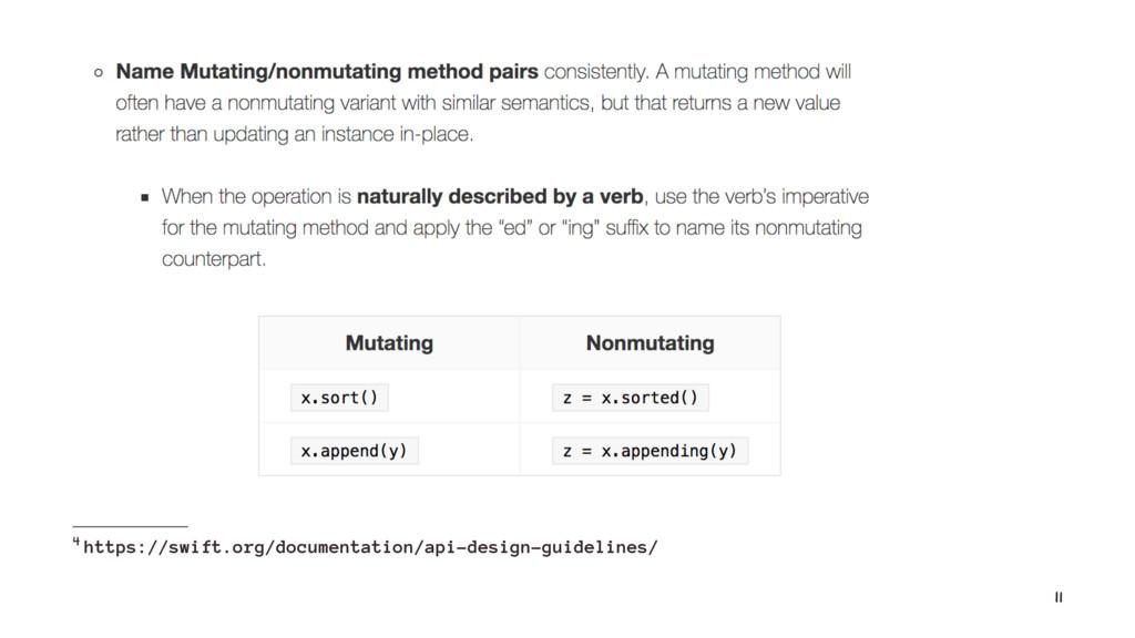 4 4 https://swift.org/documentation/api-design-...
