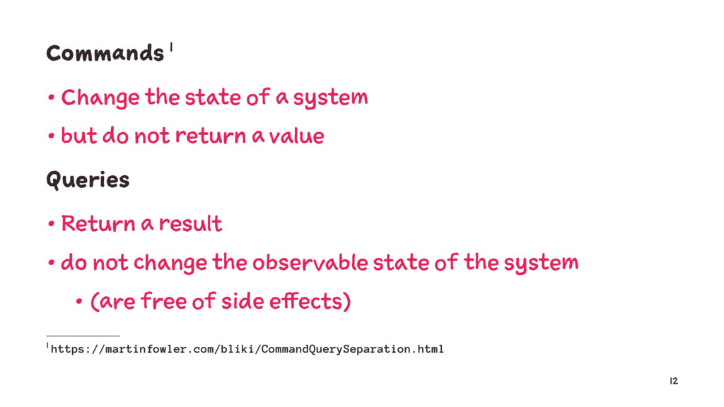 Commands 1 • Change the state of a system • but...
