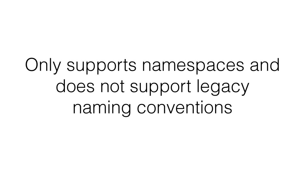 Only supports namespaces and does not support l...