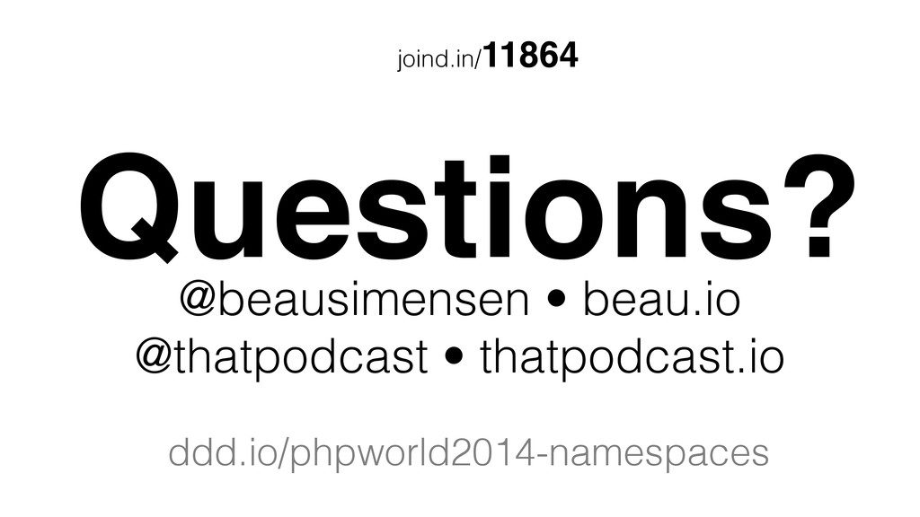 joind.in/11864 Questions? @beausimensen • beau....