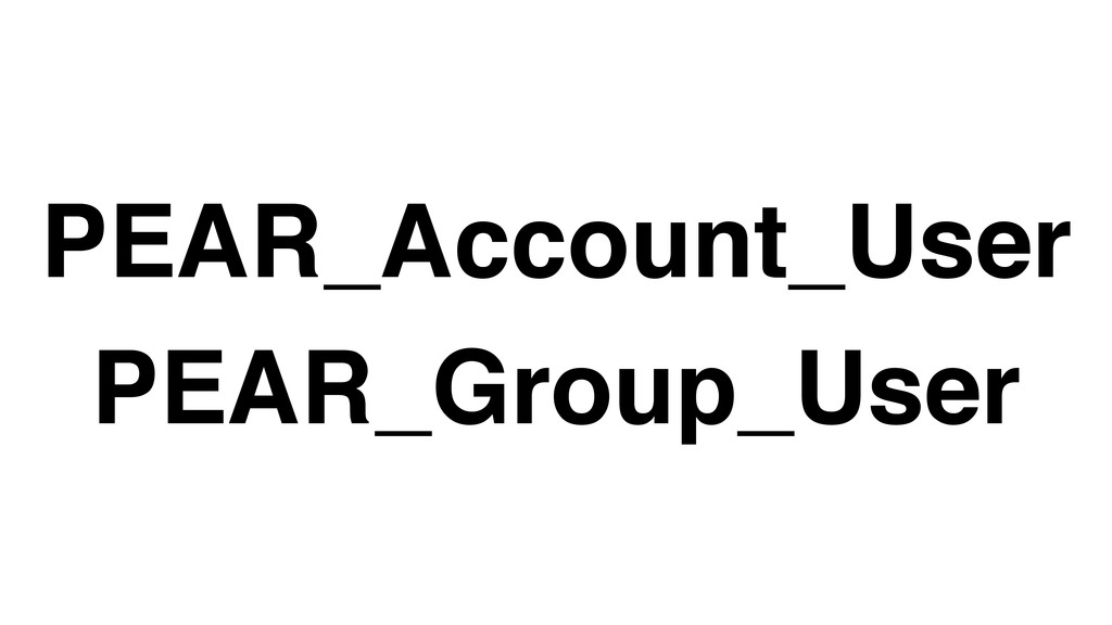 PEAR_Account_User! PEAR_Group_User
