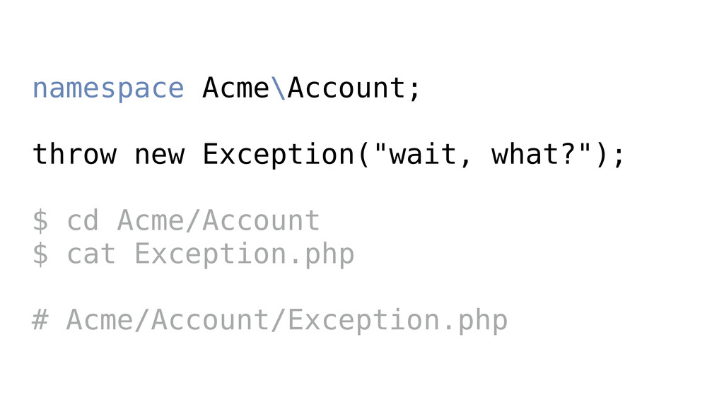 """namespace Acme\Account; throw new Exception(""""wa..."""
