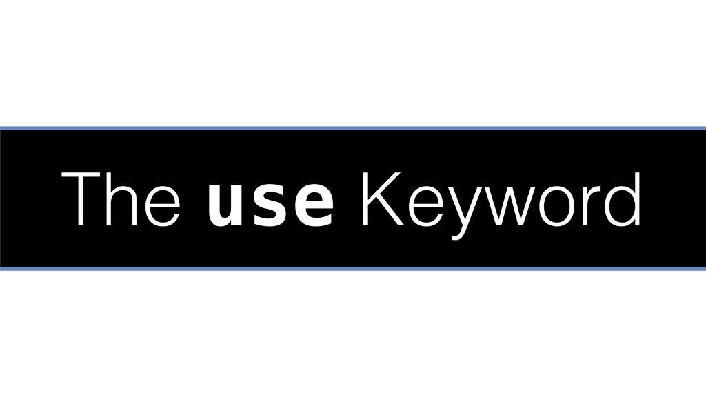 The use Keyword