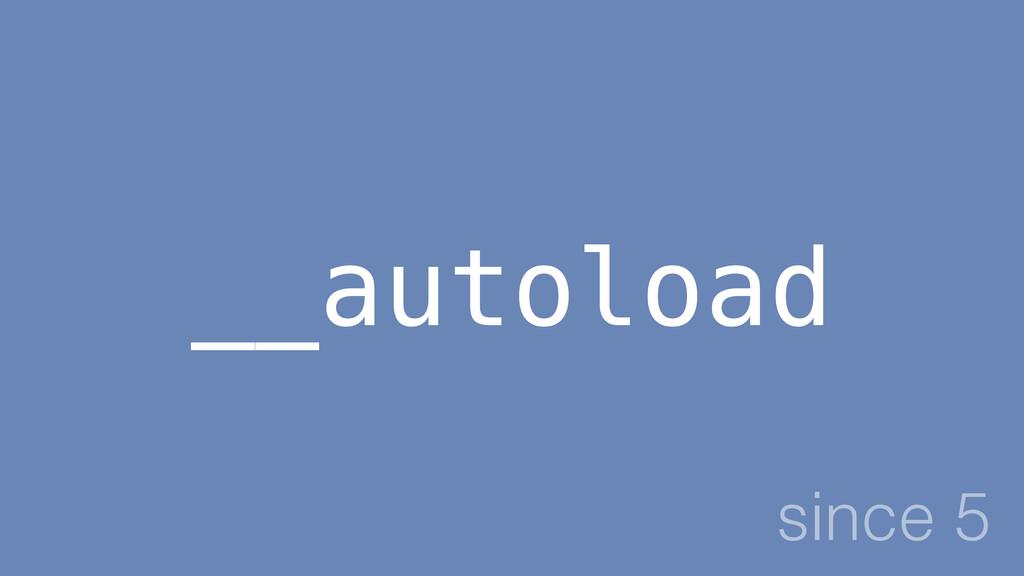 __autoload since 5