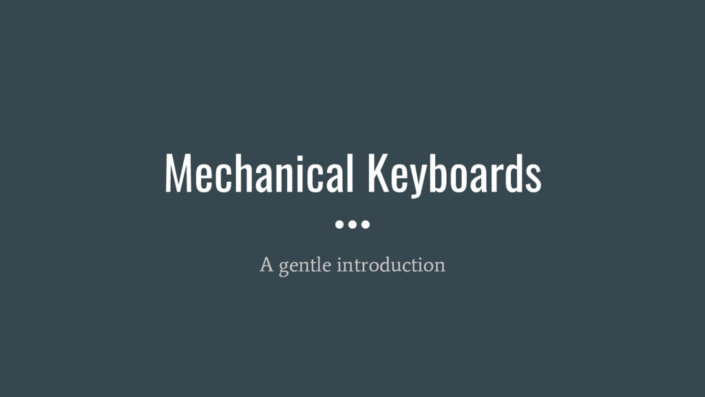 Mechanical Keyboards A gentle introduction