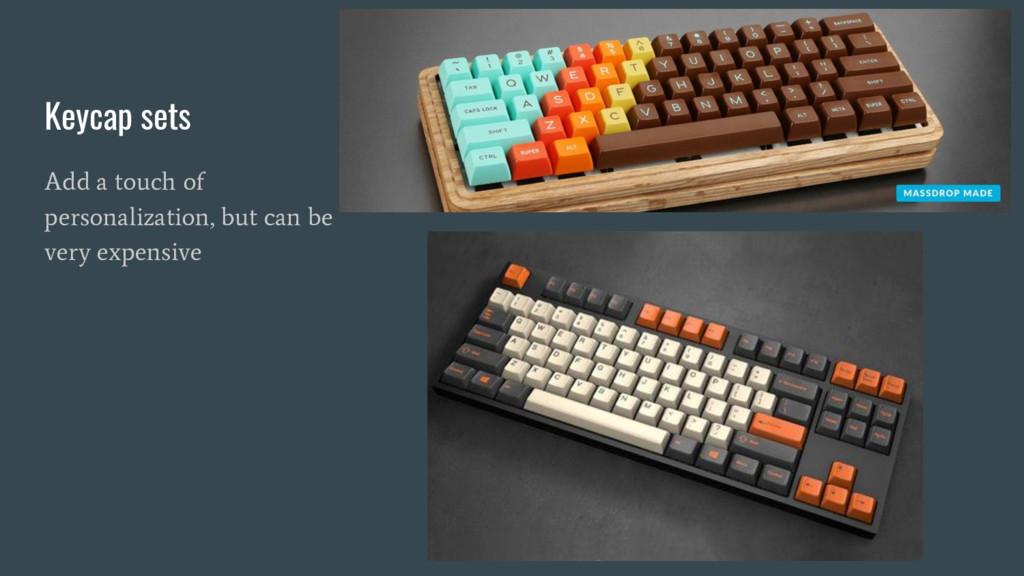 Keycap sets Add a touch of personalization, but...