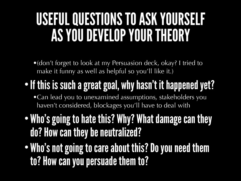 USEFUL QUESTIONS TO ASK YOURSELF AS YOU DEVELOP...