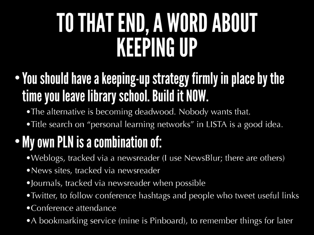 TO THAT END, A WORD ABOUT KEEPING UP •You shoul...