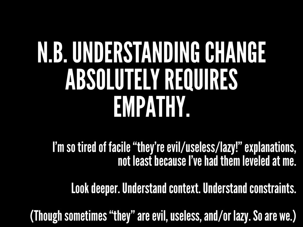 N.B. UNDERSTANDING CHANGE ABSOLUTELY REQUIRES E...