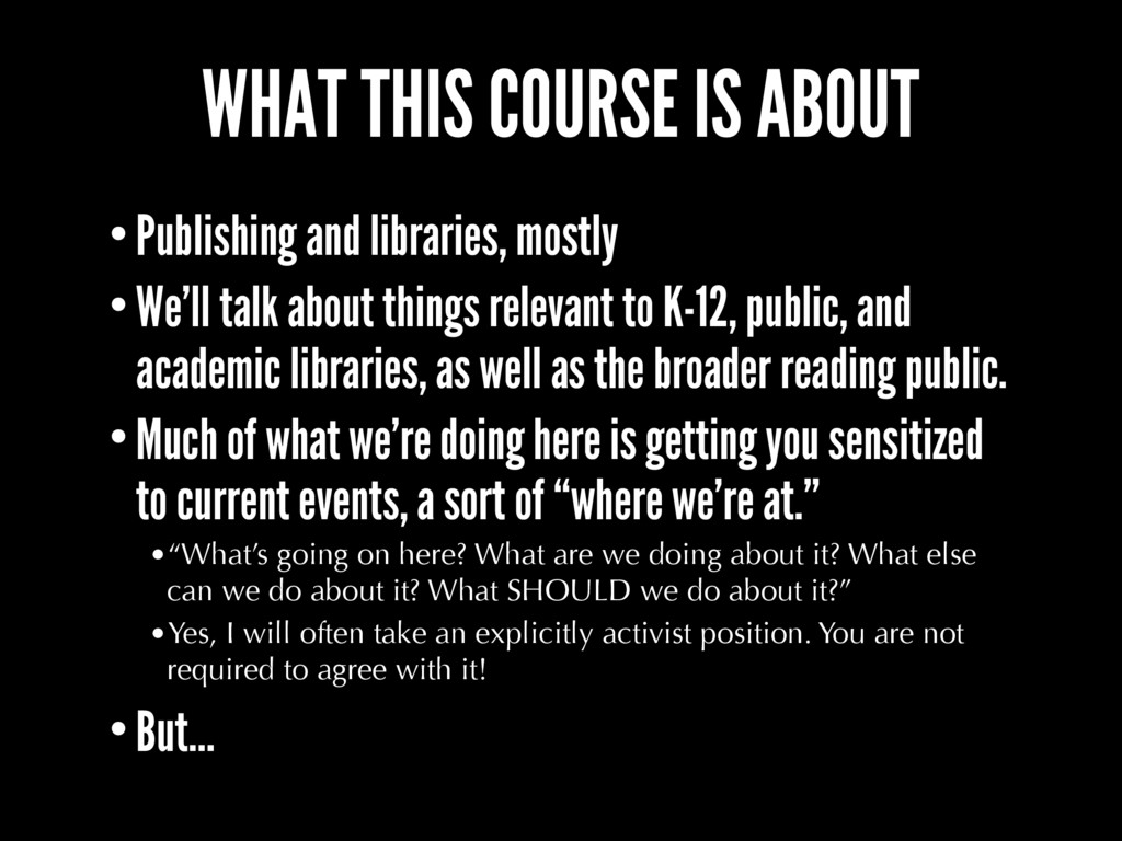 WHAT THIS COURSE IS ABOUT •Publishing and libra...