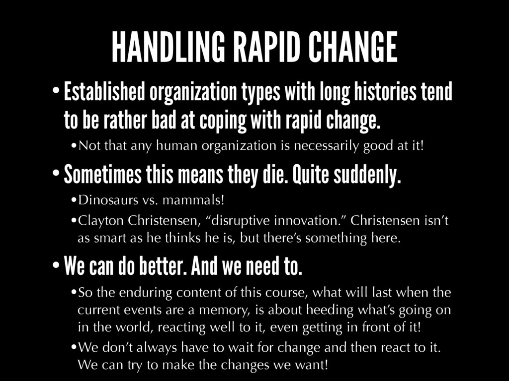 HANDLING RAPID CHANGE •Established organization...