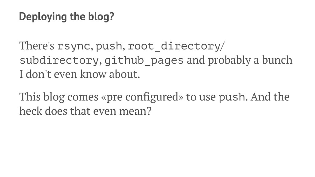 Deploying the blog? There's rsync, push, root_d...