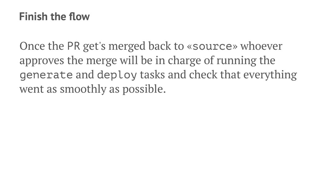 Finish the flow Once the PR get's merged back to...
