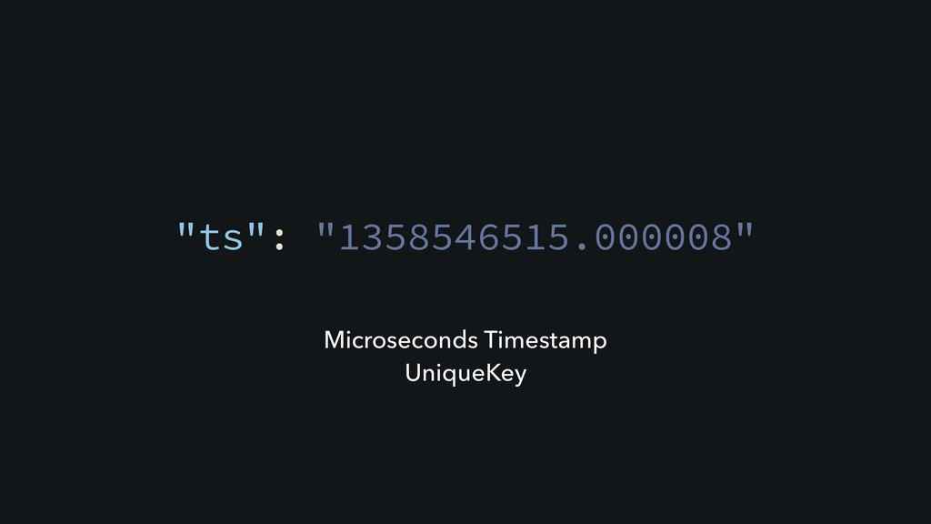 """ts"": ""1358546515.000008"" Microseconds Timestam..."