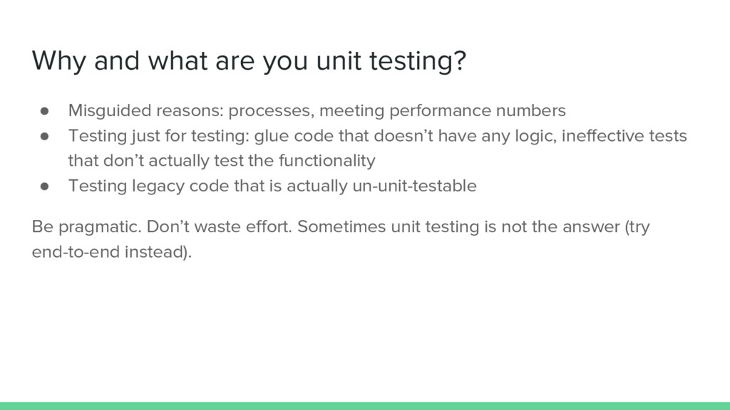 Why and what are you unit testing? ● Misguided ...