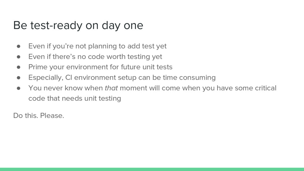 Be test-ready on day one ● Even if you're not p...