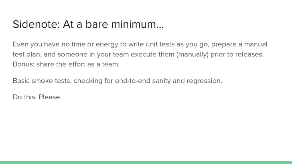 Sidenote: At a bare minimum... Even you have no...