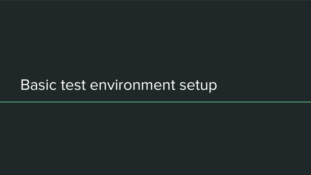 Basic test environment setup
