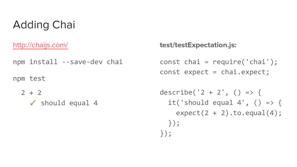Adding Chai test/testExpectation.js: const chai...