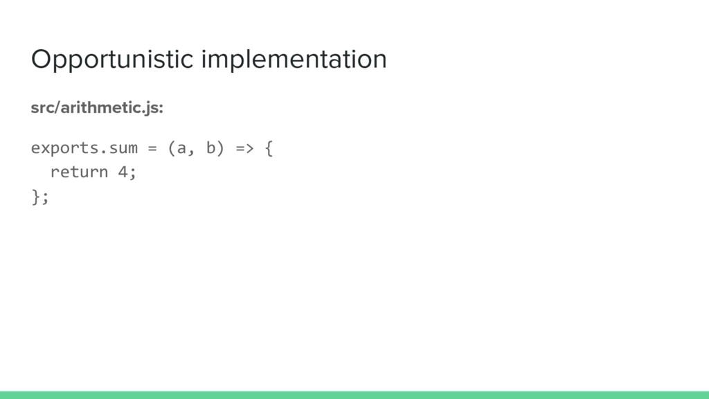 Opportunistic implementation src/arithmetic.js:...
