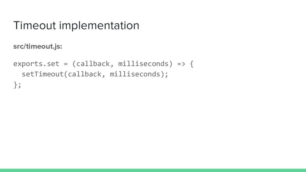 Timeout implementation src/timeout.js: exports....