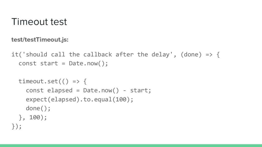 Timeout test test/testTimeout.js: it('should ca...