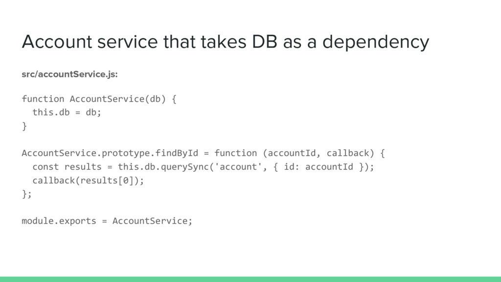 Account service that takes DB as a dependency s...