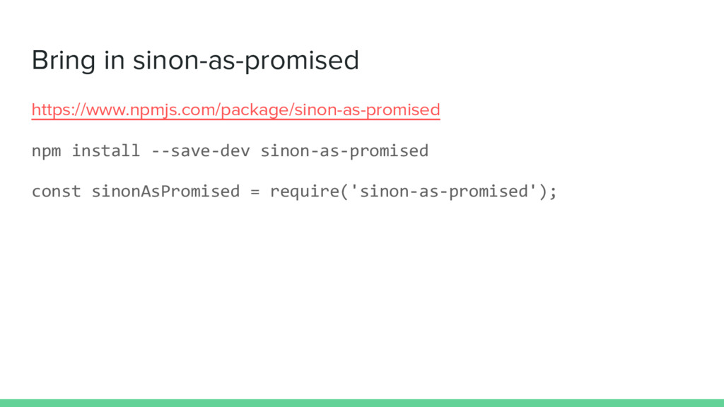 Bring in sinon-as-promised https://www.npmjs.co...