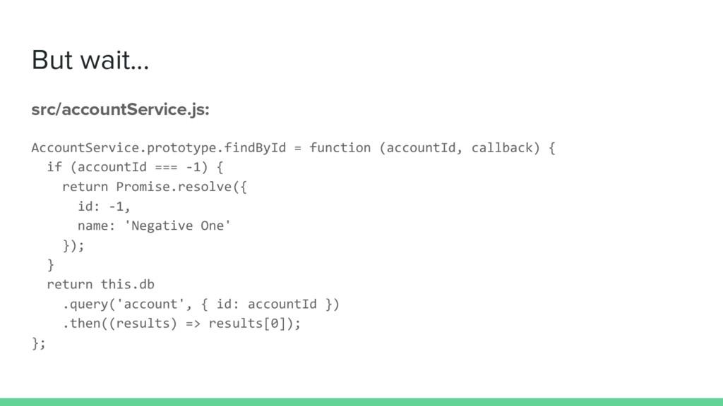 But wait... src/accountService.js: AccountServi...