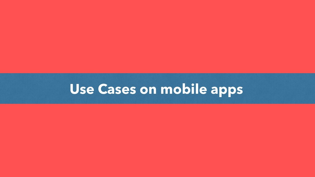 Use Cases on mobile apps
