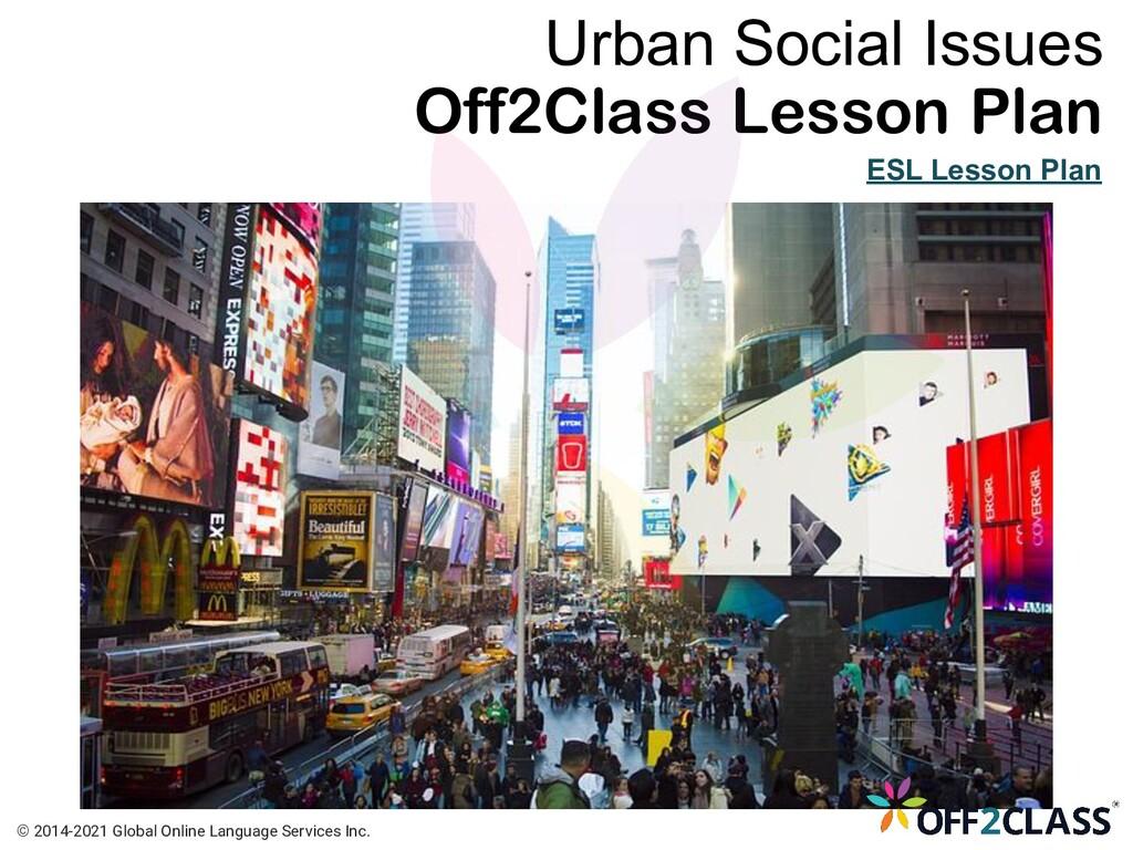 Urban Social Issues Off2Class Lesson Plan ESL L...