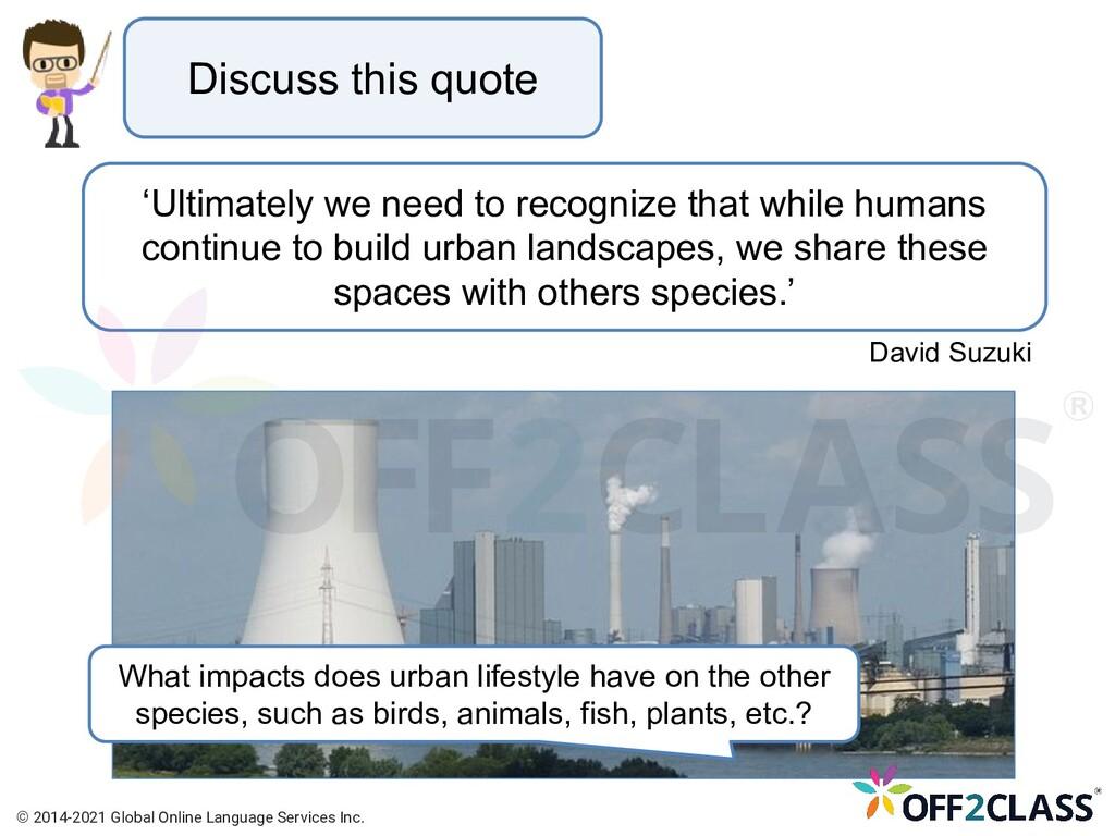 David Suzuki Discuss this quote 'Ultimately we ...