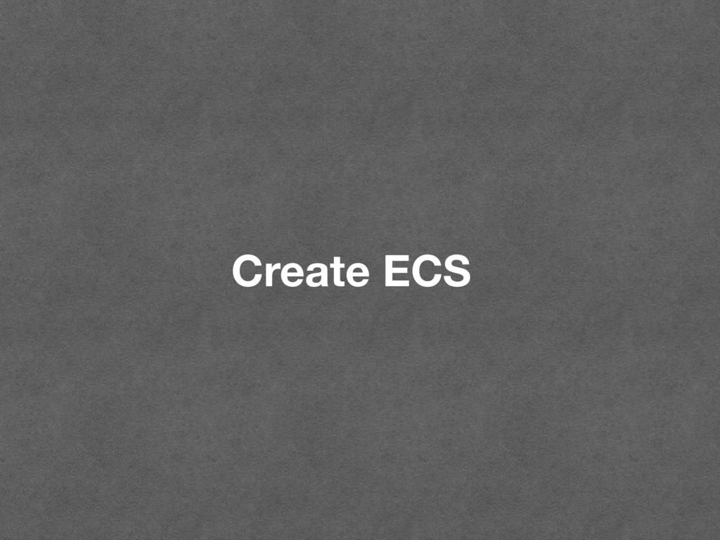 Create ECS