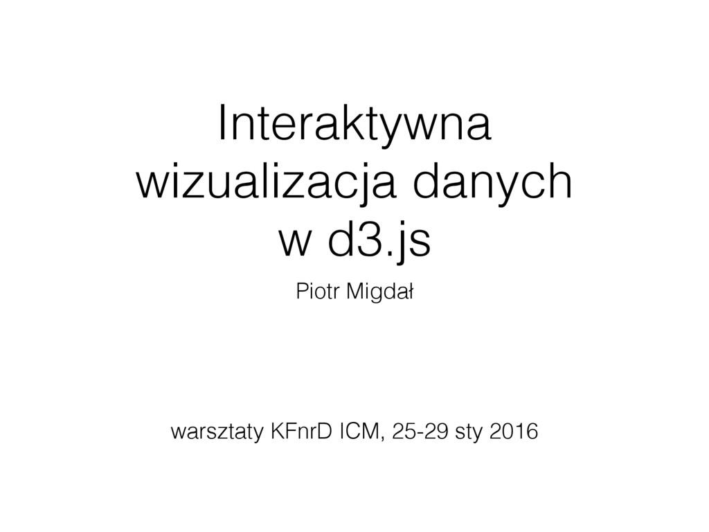 Interaktywna wizualizacja danych w d3.js Piotr ...