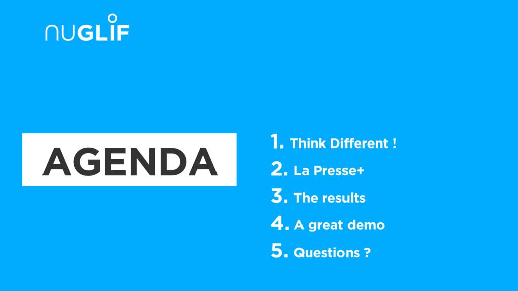AGENDA 1. Think Different ! 2. La Presse+ 3. Th...