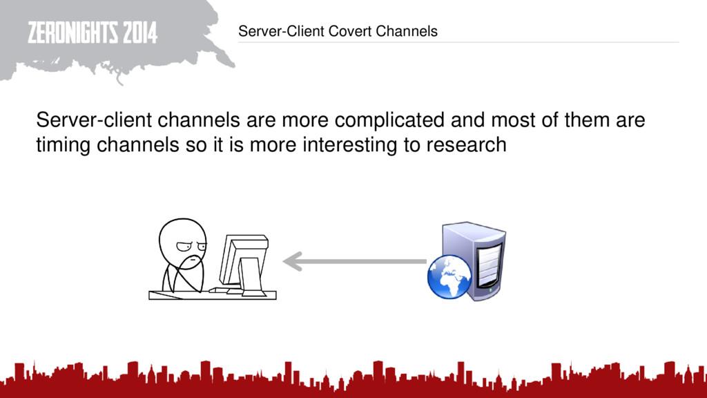 Server-Client Covert Channels Server-client cha...