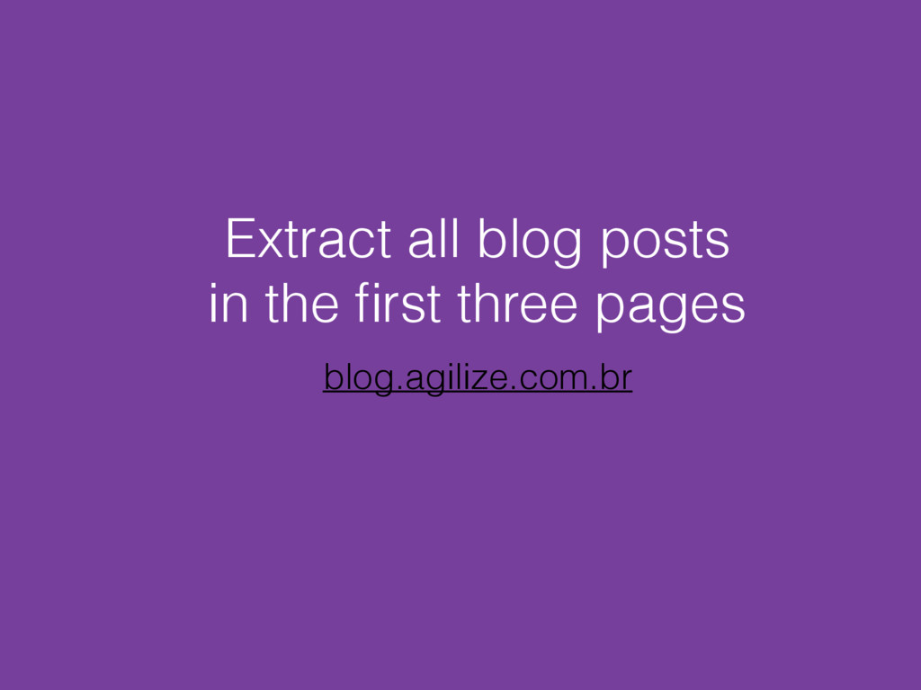 Extract all blog posts in the first three pages ...
