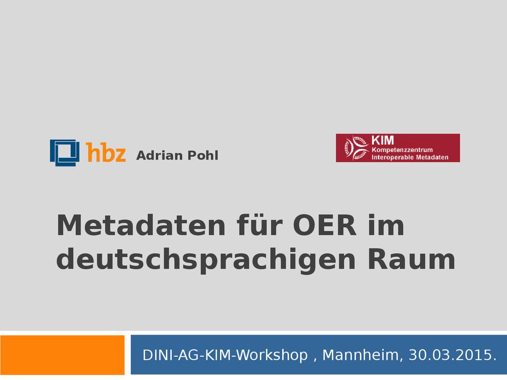 Metadaten für OER im deutschsprachigen Raum DIN...