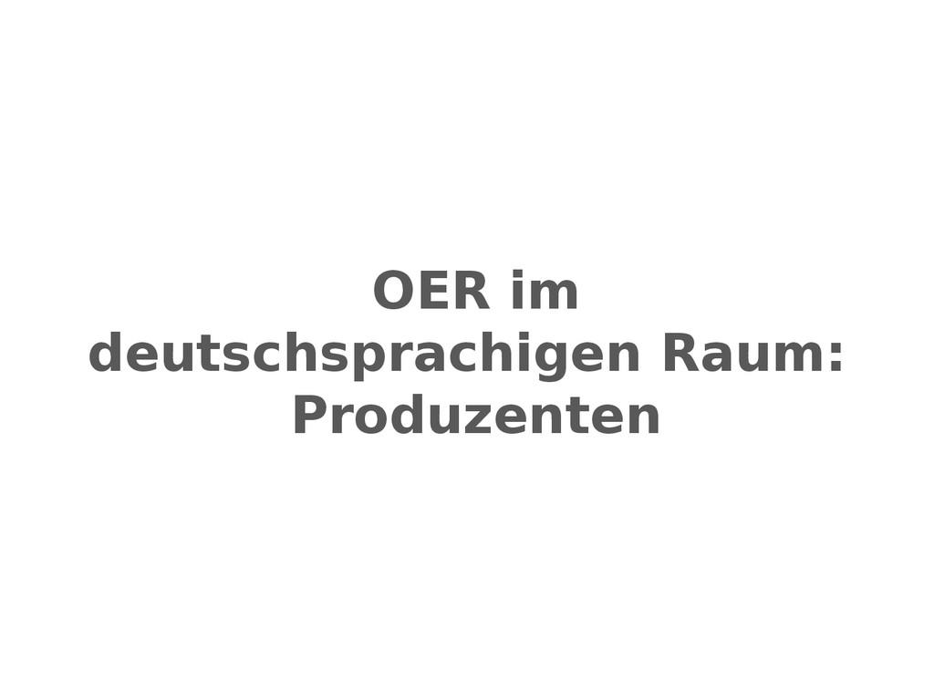 OER im deutschsprachigen Raum: Produzenten