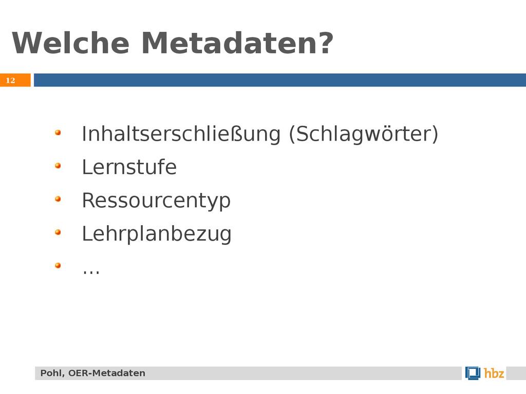 Welche Metadaten? 12 Inhaltserschließung (Schla...