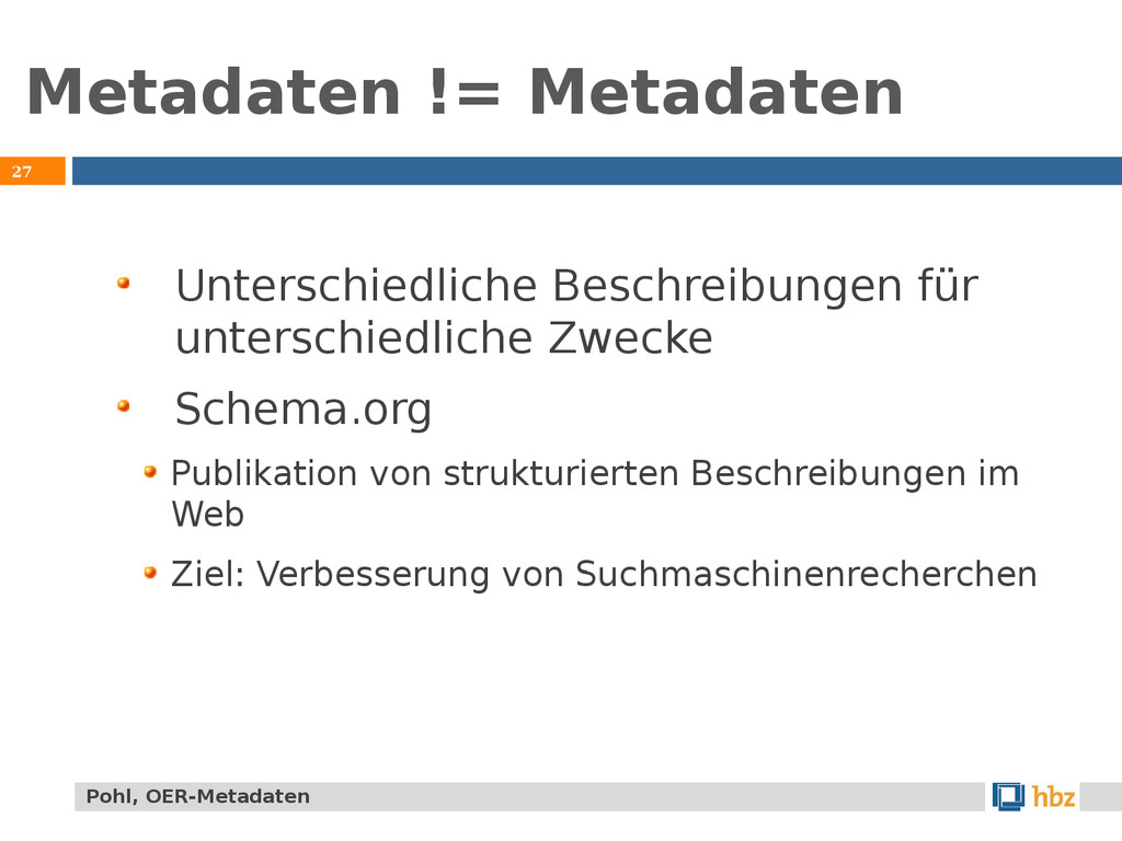 Metadaten != Metadaten 27 Unterschiedliche Besc...
