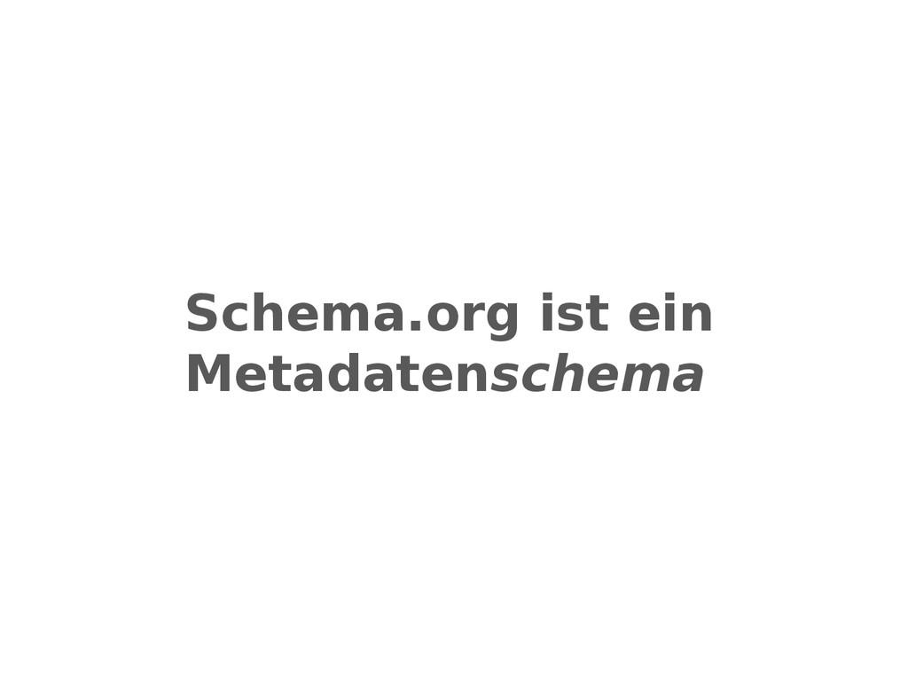 Schema.org ist ein Metadatenschema
