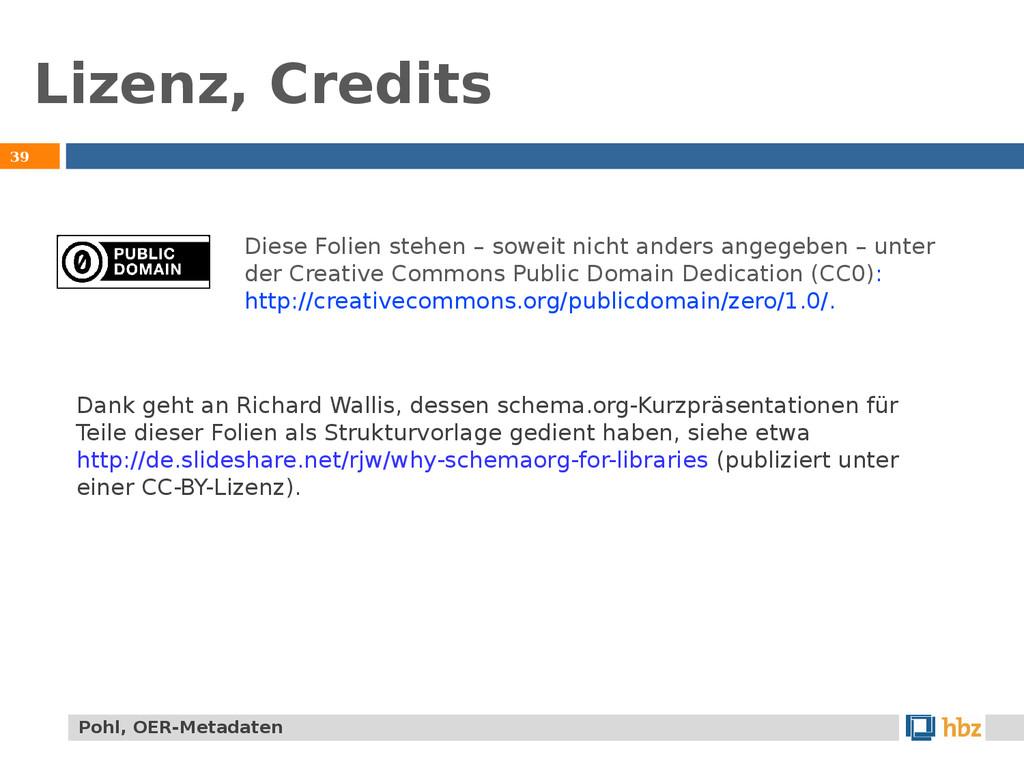 39 Pohl, OER-Metadaten Lizenz, Credits Dank geh...