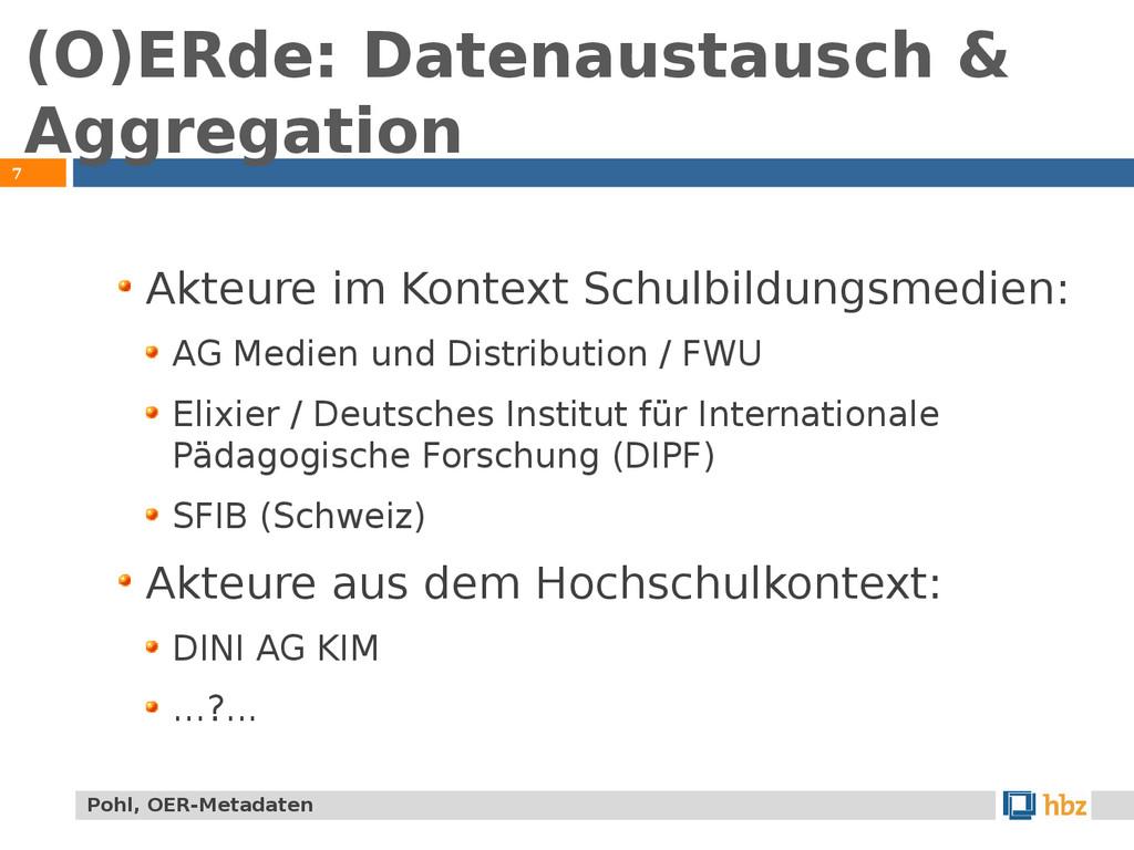 (O)ERde: Datenaustausch & Aggregation 7 Akteure...
