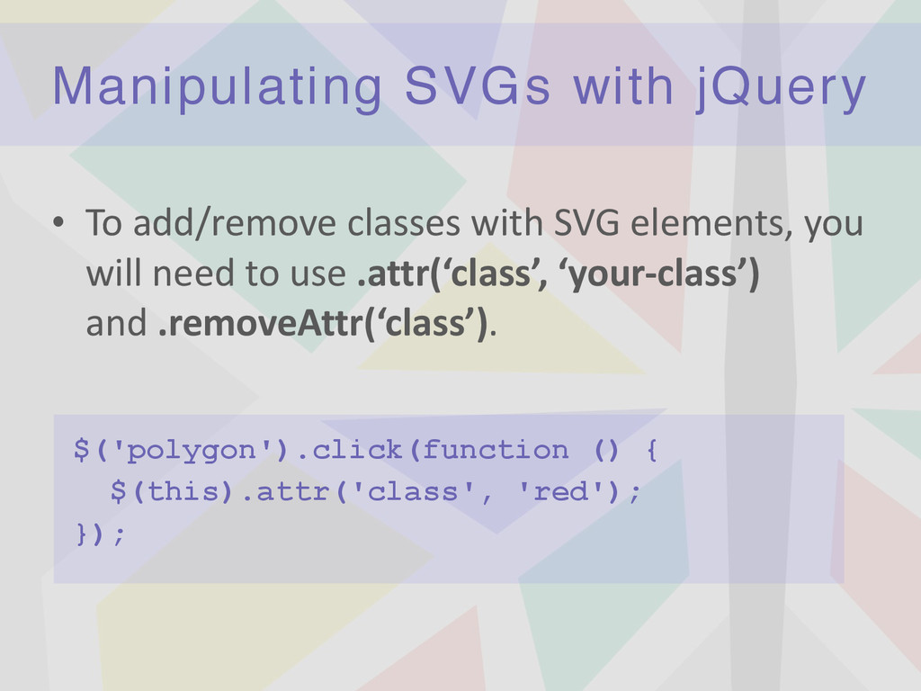 Manipulating SVGs with jQuery • To	
