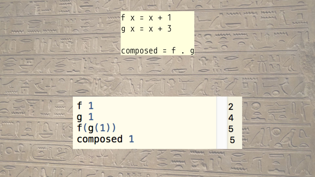 f x = x + 1 g x = x + 3 composed = f . g