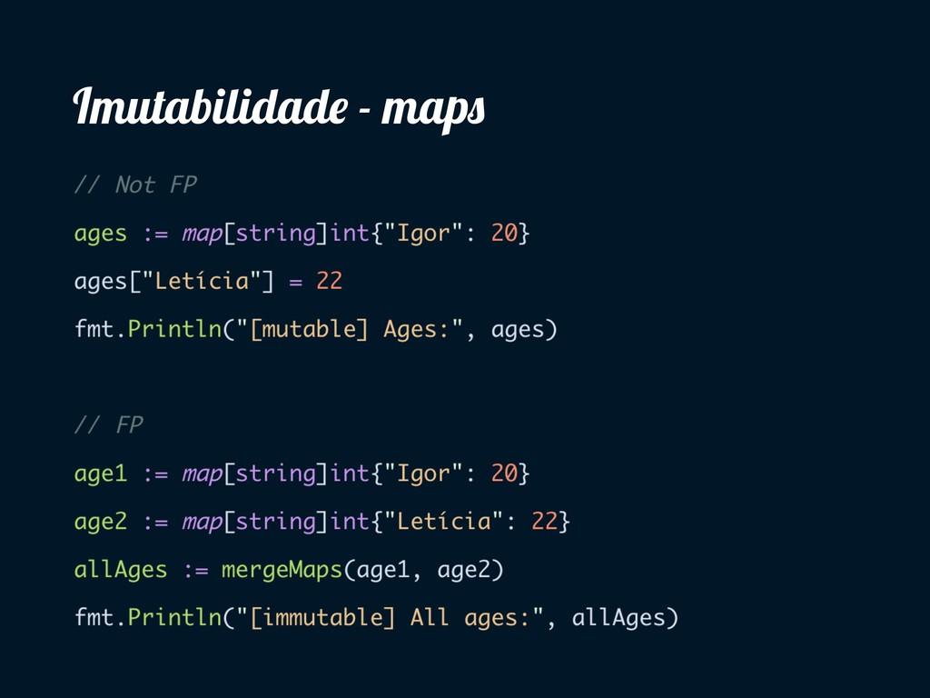 Imutabilidade - maps