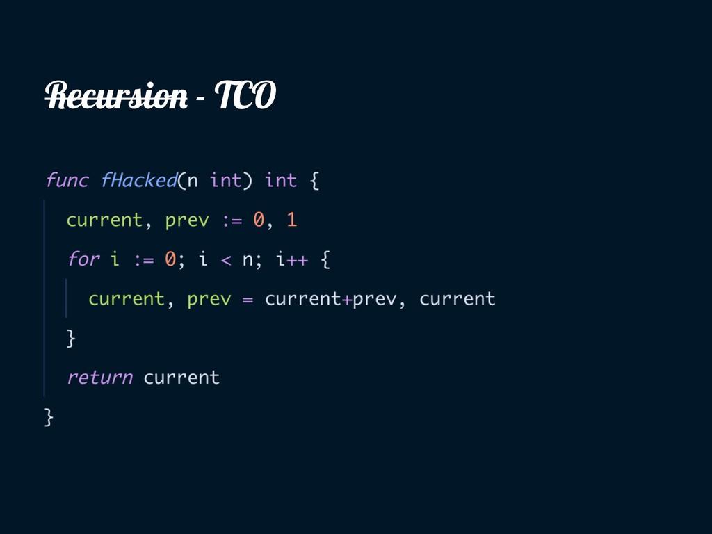 Recursion - TCO